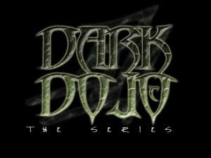 Dark Dojo The Series